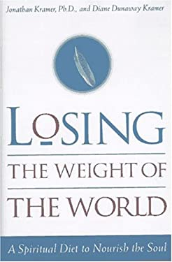 Losing the Weight of the World: A Spiritual Diet to Nourish 9780385483575