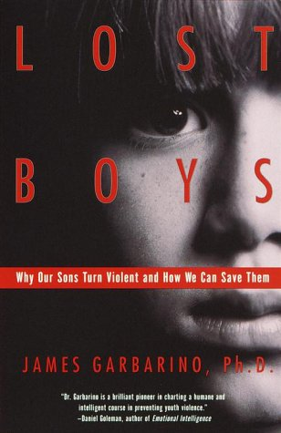 Lost Boys: Why Our Sons Turn Violent and How We Can Save Them 9780385499323
