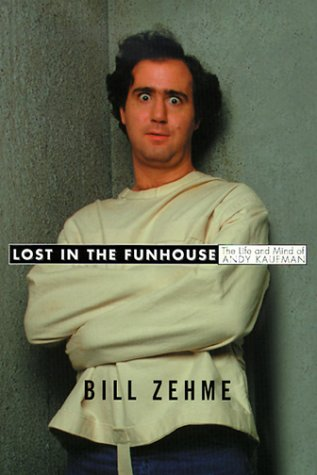 Lost in the Funhouse: The Life and Mind of Andy Kaufman 9780385333719
