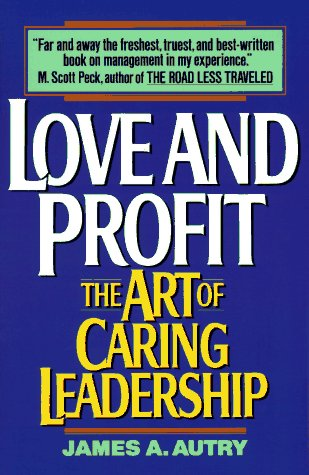 Love and Profit: The Art of Caring Leadership 9780380717491
