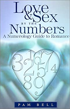 Love and Sex by the Numbers: A Numerology Guide to Romance 9780380808403