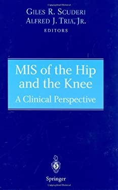 MIS of the Hip and the Knee: A Clinical Perspective 9780387403533