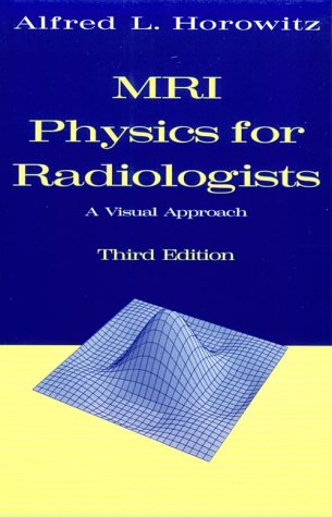 MRI Physics for Radiologists: A Visual Approach 9780387943725