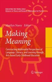 Making Meaning: Constructing Multimodal Perspectives of Language, Literacy, and Learning Through Arts-Based Early Childhood Educat