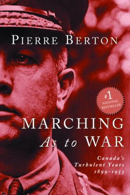 Marching as to War: Canada's Turbulent Years 9780385258197