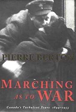 Marching as to War: Canada's Turbulent Years 9780385257251