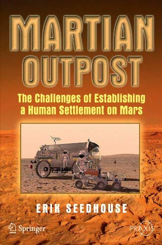 Martian Outpost: The Challenges of Establishing a Human Settlement on Mars 9780387981901