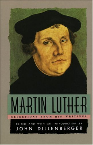Martin Luther: Selections from His Writing 9780385098762