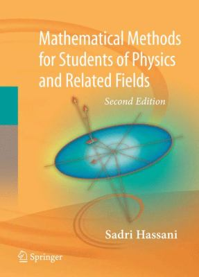 Mathematical Methods: For Students of Physics and Related Fields 9780387095035