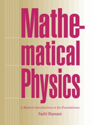 Mathematical Physics: A Modern Introduction to Its Foundations 9780387985794