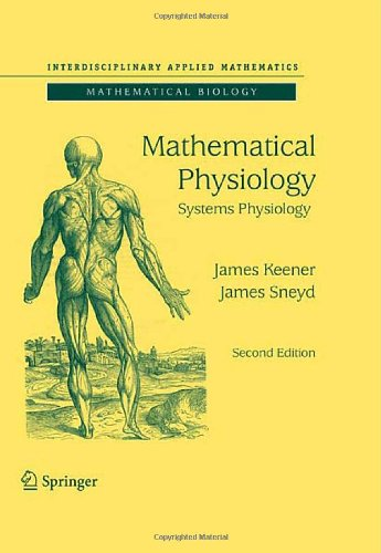 Mathematical Physiology I: Cellular Physiology 9780387758466