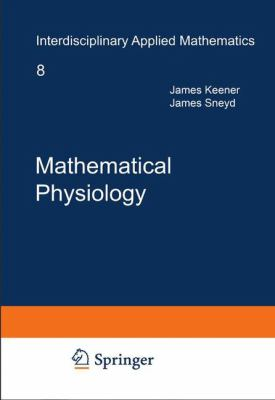 Mathematical Physiology 9780387094199