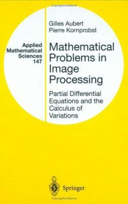 Mathematical Problems in Image Processing: Partial Differential Equations and the Calculus of Variations 9780387953267