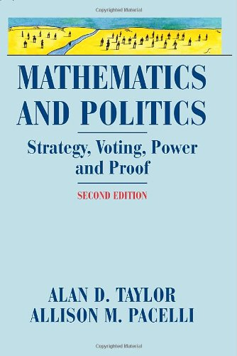 Mathematics and Politics: Strategy, Voting, Power, and Proof 9780387776439