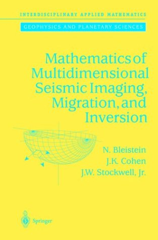 Mathematics of Multidimensional Seismic Imaging, Migration, and Inversion 9780387950617