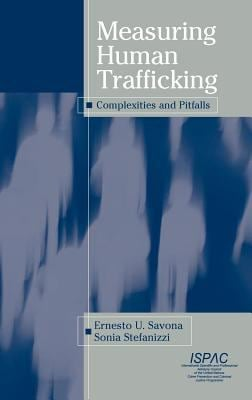 Measuring Human Trafficking: Complexities and Pitfalls 9780387680422