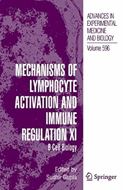 Mechanisms of Lymphocyte Activation and Immune Regulation XI: B Cell Biology 9780387465272