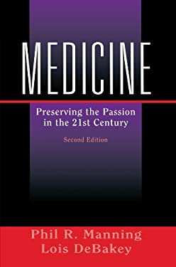 Medicine: Preserving the Passion in the 21st Century 9780387004273