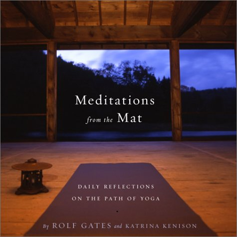 Meditations from the Mat: Daily Reflections on the Path of Yoga 9780385721547