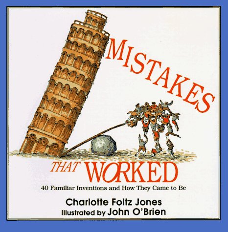 Mistakes That Worked: 40 Familiar Inventions and How They Came to Be 9780385320436