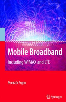 Mobile Broadband: Including WiMAX and LTE 9780387681894