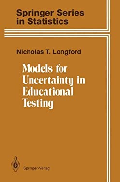 Models for Uncertainty in Educational Testing 9780387945132