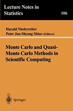 Monte Carlo and Quasi-Monte Carlo Methods in Scientific Computing: Proceedings of a Conference at the University of Nevada, Las Vegas, Nevada, USA, Ju 9780387945774