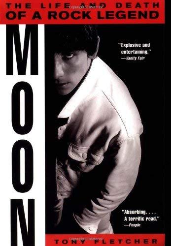 Moon: The Life and Death of a Rock Legend - Fletcher, Tony