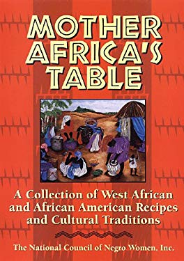 Mother Africa's Table: A Chronicle of Celebration 9780385477338