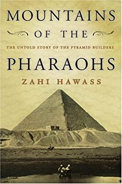 Mountains of the Pharaohs: The Untold Story of the Pyramid Builders 9780385503051