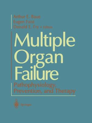 Multiple Organ Failure: Pathophysiology, Prevention, and Therapy 9780387987330