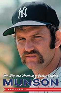 Munson: The Life and Death of a Yankee Captain 9780385522311