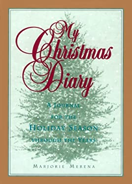 My Christmas Diary: A Journal for the Holiday Season Through the Years 9780380977536