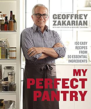 My Perfect Pantry: 150 Easy Recipes from 50 Essential Ingredients