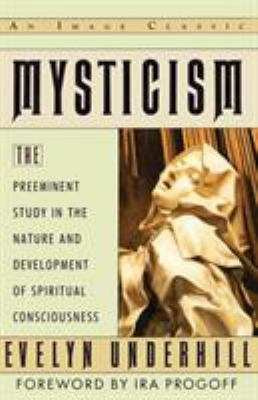 Mysticism: The Preeminent Study in the Nature and Development of Spiritual Consciousness
