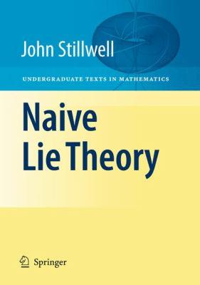 Naive Lie Theory 9780387782140