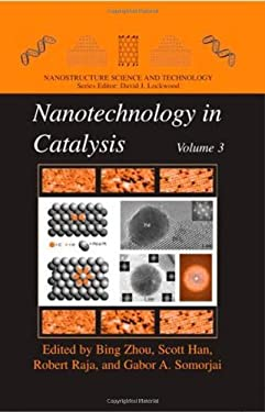 Nanotechnology in Catalysis, Volume 3 9780387346878