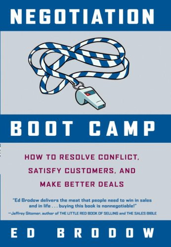 Negotiation Boot Camp: How to Resolve Conflict, Satisfy Customers, and Make Better Deals 9780385518499