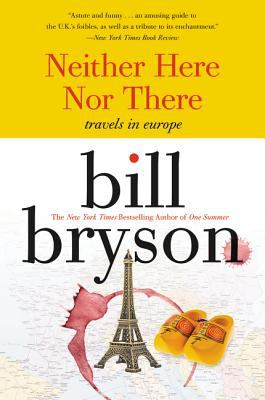 Neither Here Nor There:: Travels in Europe 9780380713806