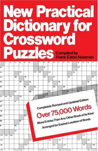 New Practical Dictionary for Crossword Puzzles: More Than 75,000 Answers to Definitions - Newman, Frank / Newman, Frank Eaton