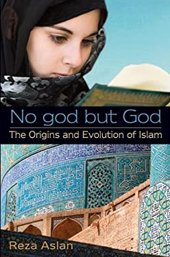 No God But God: The Origins and Evolution of Islam 9780385908054