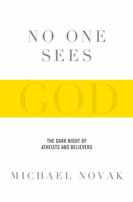 No One Sees God: The Dark Night of Atheists and Believers 9780385526104