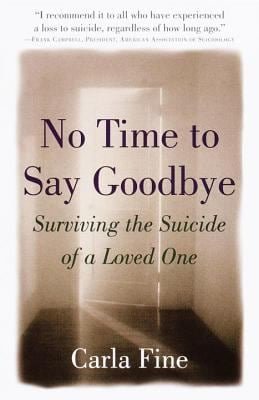 No Time to Say Goodbye: Surviving the Suicide of a Loved One 9780385485517