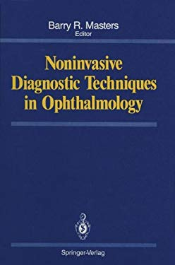 Noninvasive Diagnostic Techniques in Ophthalmology 9780387969923