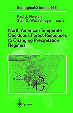 North American Temperate Deciduous Forest Responses to Changing Precipitation Regimes 9780387003092