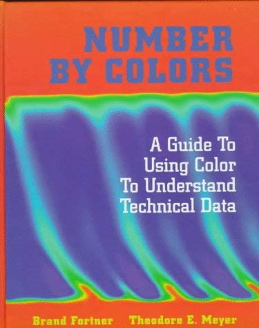 Number by Colors: A Guide to Using Color to Understand Technical Data 9780387946856