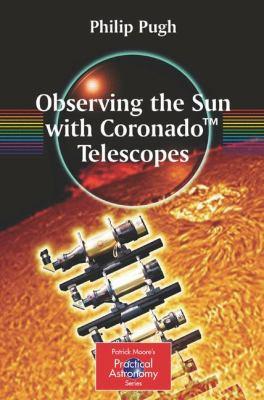 Observing the Sun with Coronado Telescopes 9780387681269