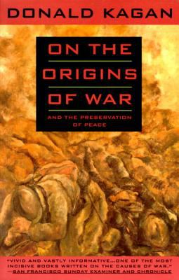 On the Origins of War : And the Preservation of Peace