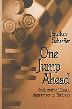 One Jump Ahead:: Challenging Human Supremacy in Checkers 9780387949307