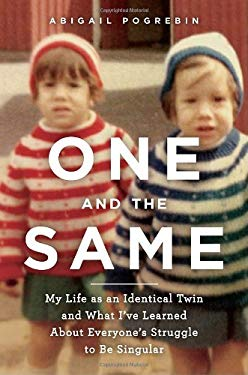 One and the Same: My Life as an Identical Twin and What I've Learned about Everyone's Struggle to Be Singular 9780385521567